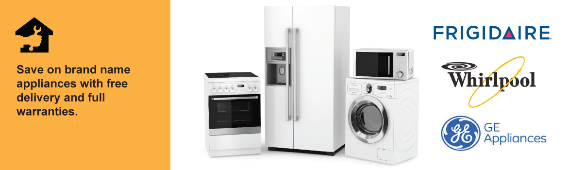Save on brand name appliances with free delivery and full warranties
